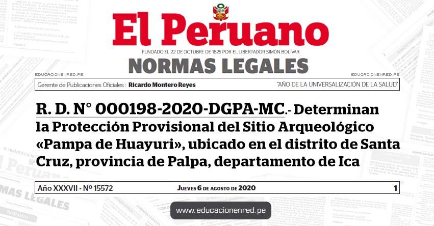 R. D. N° 000198-2020-DGPA-MC.- Determinan la Protección Provisional del Sitio Arqueológico «Pampa de Huayuri», ubicado en el distrito de Santa Cruz, provincia de Palpa, departamento de Ica