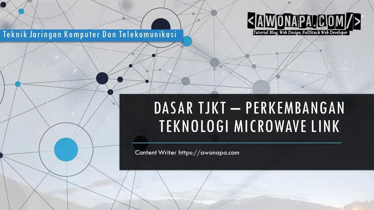Teknologi Microwave Link Teknik Jaringan Komputer dan Telekomunikasi