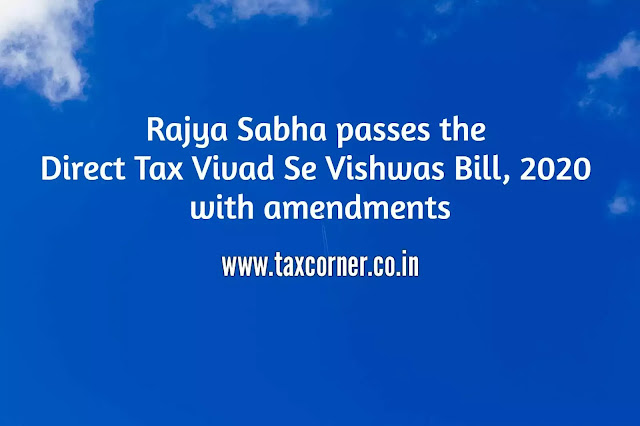 rajya-sabha-passes-the-direct-tax-vivad-se-vishwas-bill-2020-with-amendments