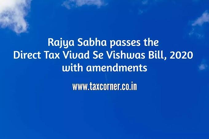 Rajya Sabha passes the Direct Tax Vivad Se Vishwas Bill, 2020 with amendments