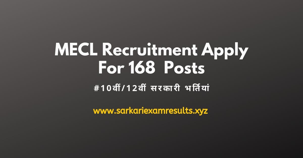MECL Recruitment Notice Apply For 168 Non-Executive Posts
