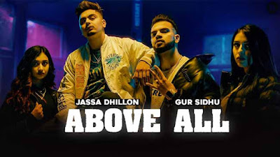 Latest Punjabi Song Above All Sung Jassa Dhillon