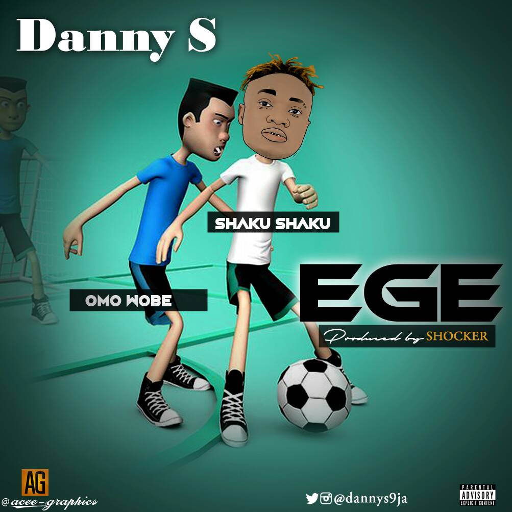 Music] Danny S - Ege (Dribble) » Naijaloaded