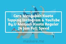 Cara Mengubah Kuota Instagram & YouTube By.U Menjadi Kuota Reguler