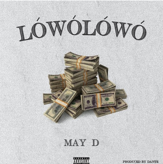 """May D – """"Lowo Lowo"""" (Mp3 Download)"""