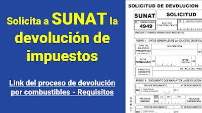 Devolución del impuesto al combustible Link del formulario SUNAT y requisitos para solicitarlo