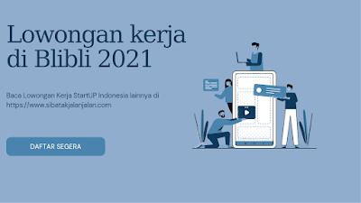 lowongan kerja freshgraduate blibli terbaru 2021 peluang lulusan baru