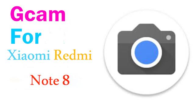 تشغيل جوجل كاميرا على شاومى ريدمى نوت 8