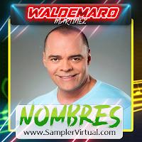 Nombres De Dj - Waldemaro Martinez