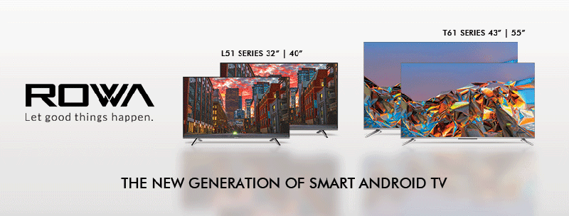 ROWA goes official to the Philippines, launches its first series of Smart TVs!