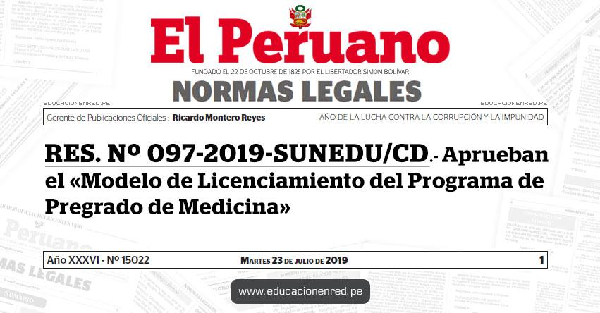 RES. Nº 097-2019-SUNEDU/CD - Aprueban el «Modelo de Licenciamiento del Programa de Pregrado de Medicina» www.sunedu.gob.pe