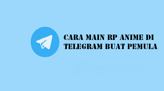 Cara Main RP Anime di Telegram Buat Pemula