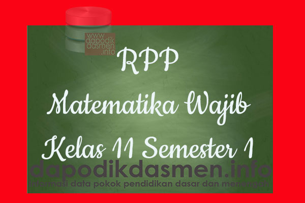 RPP Matematika Wajib Kelas 11 SMA MA Semester 1 Revisi Terbaru 2019-2020, RPP Matematika Wajib K13 Kelas 11 SMA Tahun Pelajaran 2019-2020, RPP Matematika Wajib Kelas 11 Kurikulum 2013 Revisi, RPP Kelas 11 SMA/MA Kurikulum 2013 Mapel Matematika Wajib, RPP Matematika Wajib SMA/MA Kelas 11 Semester 1 Revisi