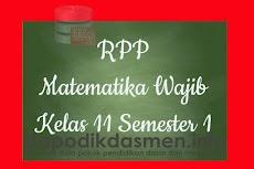 RPP Matematika Wajib Kelas 11 SMA MA Semester 1 Revisi Terbaru 2019-2020