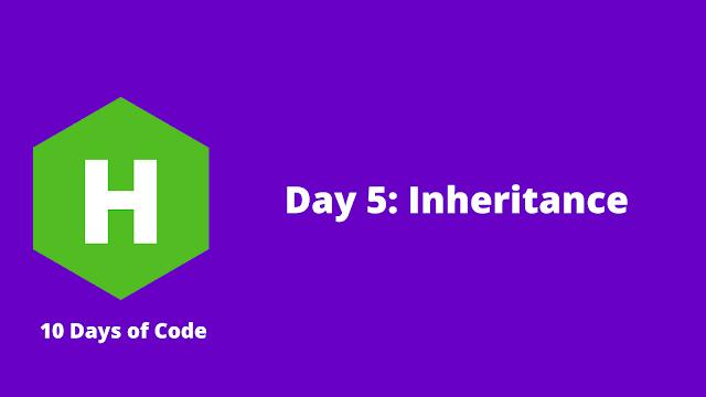 HackerRank Day 5: Inheritance problem solution