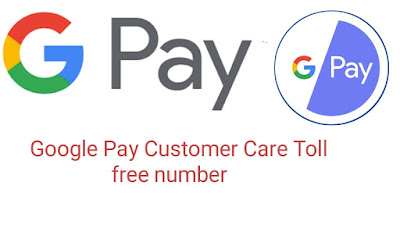 Google Pe customer care Toll free number