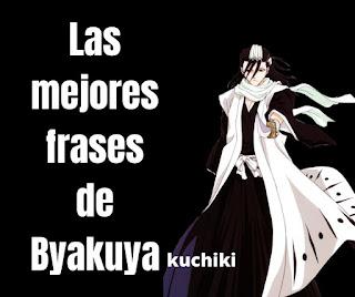 Las mejores Frases De Byakuya kuchiki