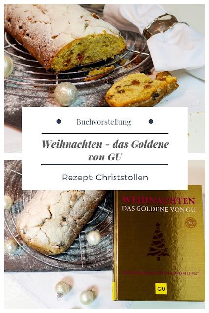 {Buchwerbung} Buchrezension Weihnachten das Goldene von GU mit Rezept für einen klassischen Christstollen ohne Marzipan schnell, einfach, saftig. #buchrezension #backbuch #topfgartenwelt