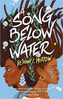 A Song Below Water by Bethany C Morrow
