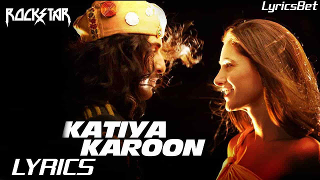 Katiya Karoon Lyrics