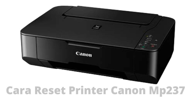 Download Resetter & Cara Reset Printer Canon Mp237