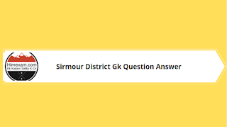 Sirmour District Gk Question Answer