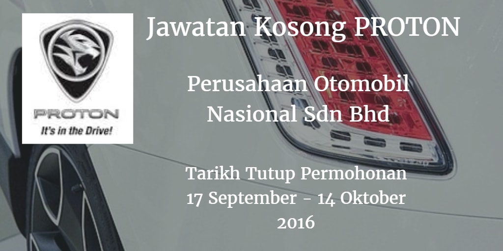 Jawatan Kosong PROTON 17 September-14 Oktober 2016