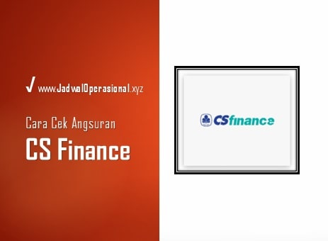 Cek Angsuran CS Finance Online