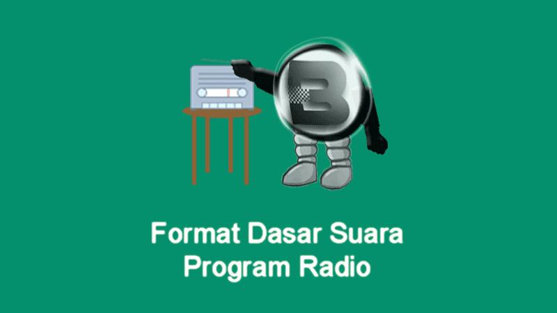 Format Dasar Suara Program Radio