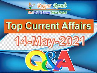 Top Current Affairs 14 May 2021 at Rojgar Result App