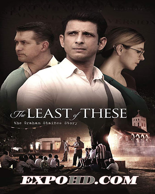 The Least Of These The Graham Staines Story 2019 IMDb 720p | BluRay 480p | HDRip x265 [Watch & Download]