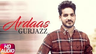 Ardaas song lyrics - Gurjazz