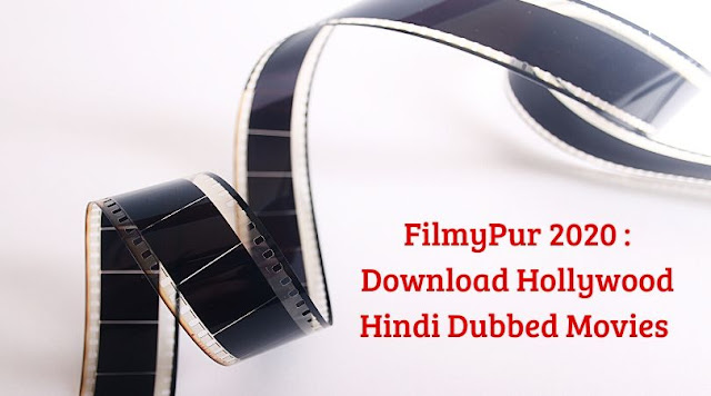 FilmyPur 2020 : Download Hollywood Hindi Dubbed Movies