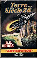 B.R. Bruss Terre... Siècle 24 anticipation Fleuve Noir