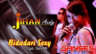 Lirik Lagu Jihan Audy – Bidadari Sexy