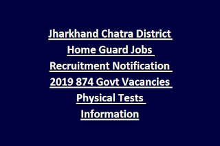 Jharkhand Chatra District Home Guard Jobs Recruitment Notification 2019 874 Govt Vacancies Physical Tests Information