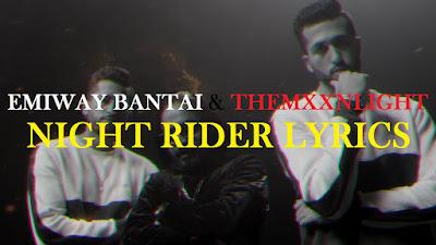 NIGHT RIDER LYRICS - EMIWAY | X THEMXXNLIGHT | RAP SONG