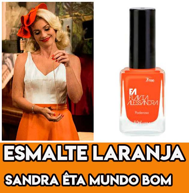 O esmalte laranja de Flavia Alessandra, a Sandra em Êta Mundo Bom