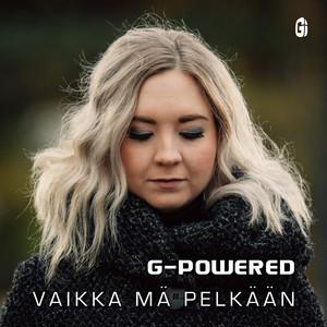 G-Powered - Vaikka Mä Pelkään [Eurodance 2019]