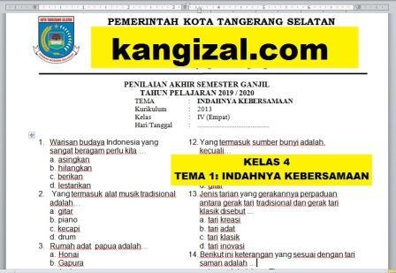 Soal UAS / PAS / PAT / UKK Kelas 4 Tema 1 Kurikulum 2013 Terbaru 2019/2020 kangizal.com kang izal ganteng