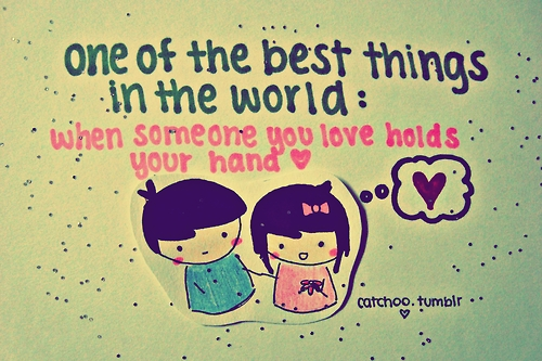 When someone you love hold your hand