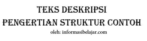 struktur teks deskripsi