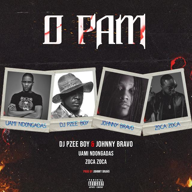 Dj Pzee Boy & Johnny Bravo ft. Uami Ndongadas, Zoca Zoca - O Pam (Afro House baixar nova musica descarregar agora 2019