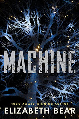 Cover of Machine by Elizabeth Bear