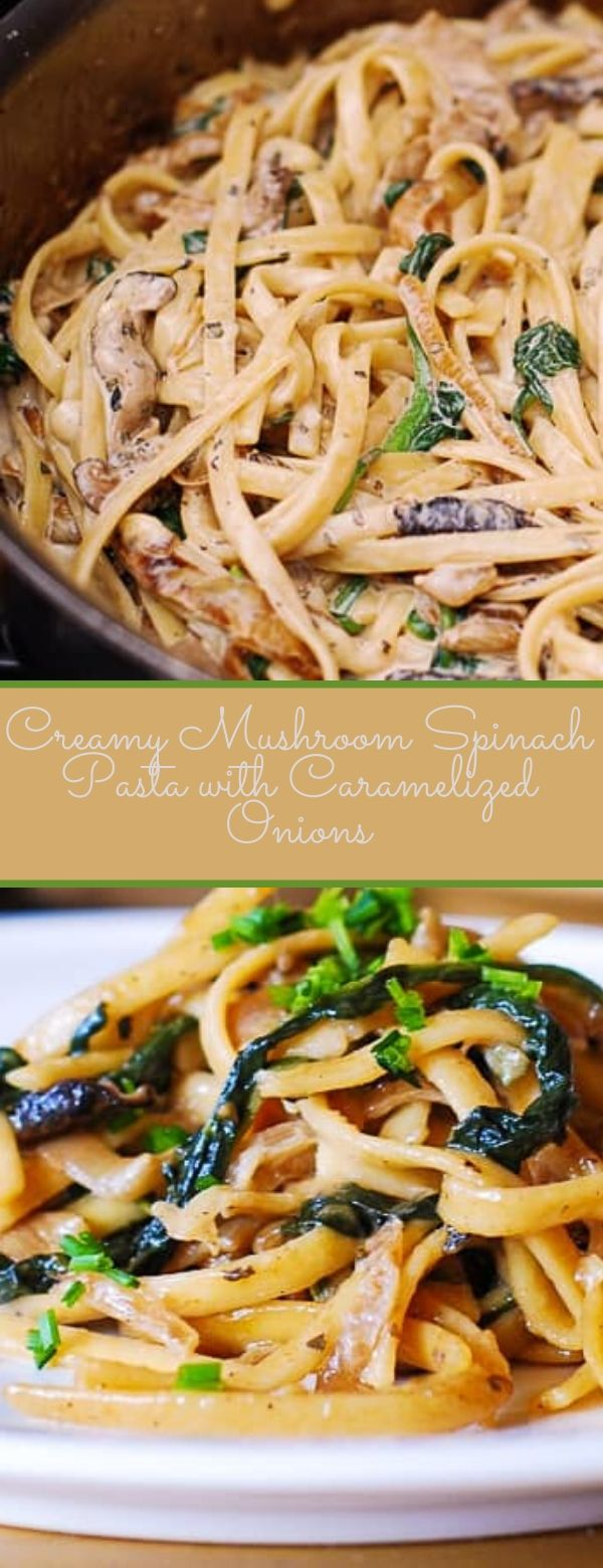 Creamy Mushroom Spinach Pasta with Caramelized Onions