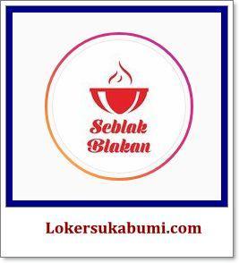 Lowongan Kerja SEBLAKBLAKAN Sukabumi Terbaru