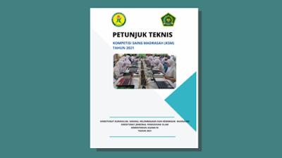 Petunjuk Teknis Kompetisi Sains Madrasah (KSM) Tahun 2021