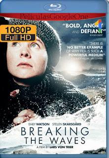 Contra Viento Y Marea (Breaking the Waves) (1996) [1080p BRrip] [Castellano-Inglés] [LaPipiotaHD]