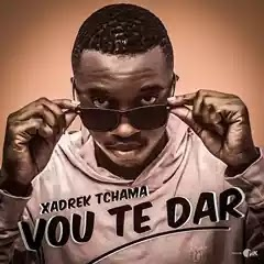 Xadrek Tchama - Vou Te Dar (2019) BAIXAR MP3