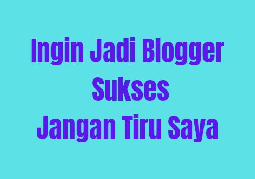 Tips Agar tidak gagal jadi blogger sukses